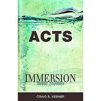 Immersion Bible Studies actes par Keener & Craig S.