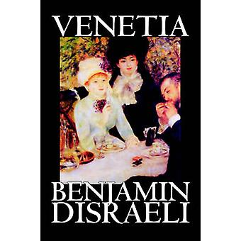 Venetia by Benjamin Disraeli Fiction Classics Literary by Disraeli & Benjamin