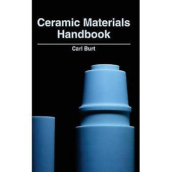 Keramische Werkstoffe Handbook von Burt & Carl