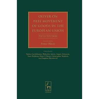 Oliver på fri rörlighet för varor inom Europeiska unionen av Enchelmaier & Stefan