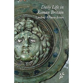 Dagliglivet i romersk Britannia AllasonJones & Lindsay