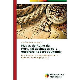 Mapas do Reino de Portugal ovat pelo gegrafo Robert Vaugondy par dos Santos Marco Pais Neves