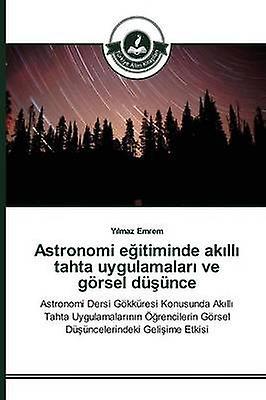 Astronomi eitiminde akll tahta uygulamalar ve grsel dnce by Emrem Ylmaz