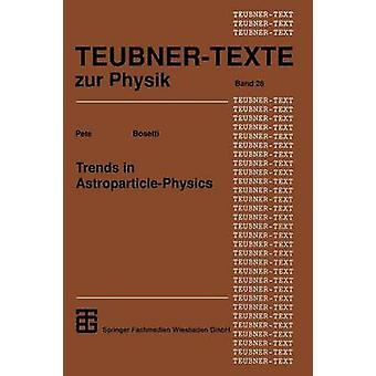 Trends in AstroparticlePhysics by Bosetti & Peter