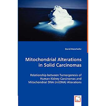 Mitochondrial Alterations in Solid Carcinomas by Meierhofer & David