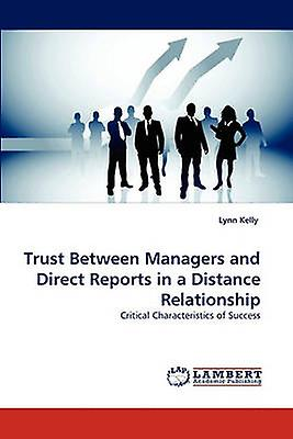 Trust Between Managers and Direct Reports in a Distance Relationship by Kelly & Lynn