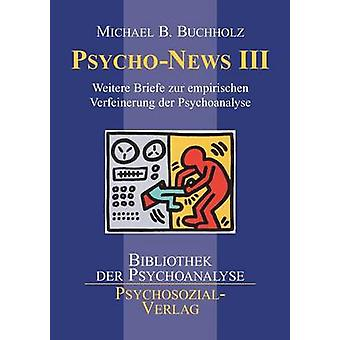PsychoNews III by Buchholz & Michael B.