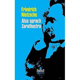 Also sprach Zarathustra by Nietzsche & Friedrich