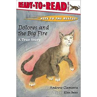 Pets to the Rescue - Dolores and the Big Fire - A True Story by Andrew