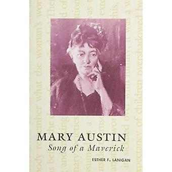 Mary Austin - Song of a Maverick by Esther F. Lanigan - 9780816517145