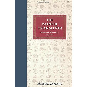 Painful Transition - Bourgeois Democracy in India by Achin Vanaik - 97