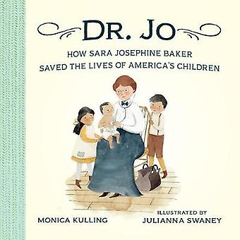 Dr. Jo - How Sara Josephine Baker Saved the Lives of America's Childre