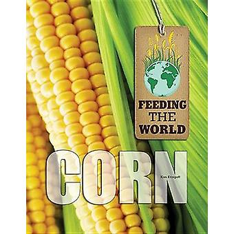 Corn by Kim Etingoff - 9781422227428 Book