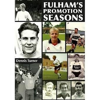Fulham's Promotion Seasons by Dennis Turner - 9781780910208 Book