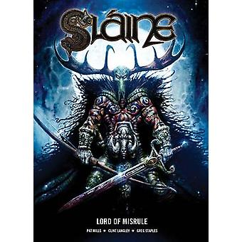 Slaine - Lord of Misrule by Pat Mills - Greg Staples - Clint Langley -