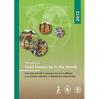 The State of Food Insecurity in the World - Economic Growth is Necessa