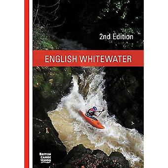 English Whitewater - British Canoe Union (2nd Revised edition) by Brit