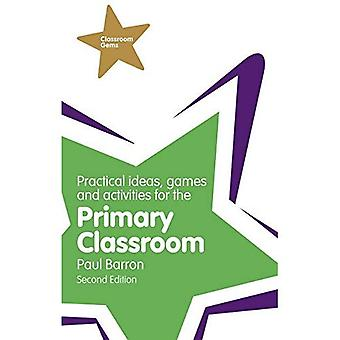 Practical Ideas, Games and Activities for the Primary Classroom (Classroom Gems)
