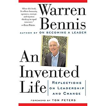 Invented Life: Reflections on Leadership and Change