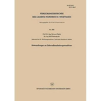 Untersuchungen an Zahnradbearbeitungsmaschinen by Opitz & Herwart