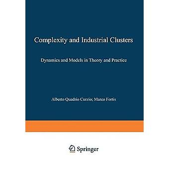 Complexity and Industrial Clusters Dynamics and Models in Theory and Practice by Curzio & A. Quadrio