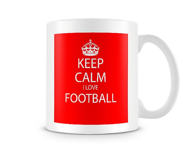 Keep Calm I Love Football Printed Mug