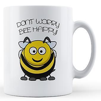 Ne vous inquiétez pas Bee Happy - Mug imprimé