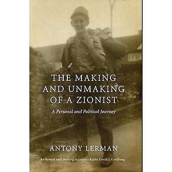 Die Herstellung und Rückgängigmachen der Zionist - eine persönliche und politische Journe