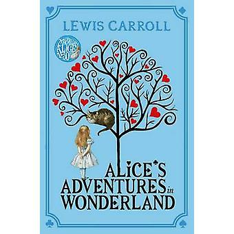 Alice's Adventures in Wonderland (Main Market Ed.) by Lewis Carroll -