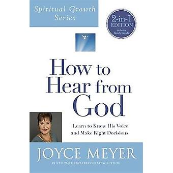How to Hear from God - Learn to Know His Voice and Make Right Decision