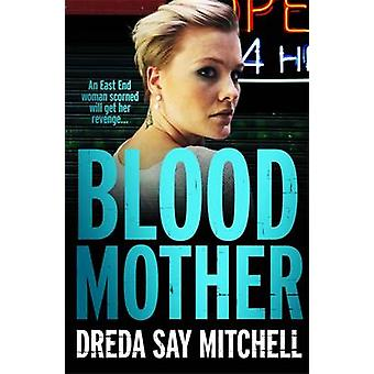 Blood Mother - Flesh and Blood Trilogy by Dreda Say Mitchell - 9781473