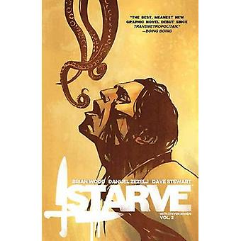 Starve - Volume 2 by Danijel Zezelj - Dave Stewart - Brian Wood - 9781