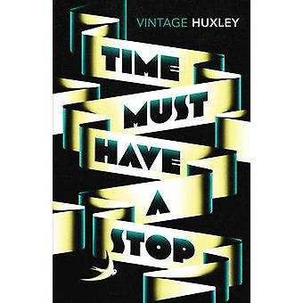 Time Must Have a Stop by Aldous Huxley - 9781784870348 Book