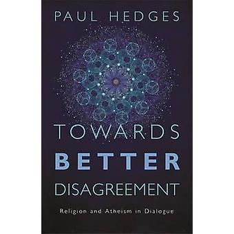 Op weg naar betere onenigheid - religie en atheïsme in de dialoog door Paul
