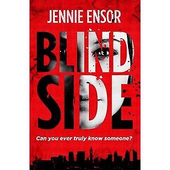 Blind Side by Jennie Ensor - 9781911586005 Book