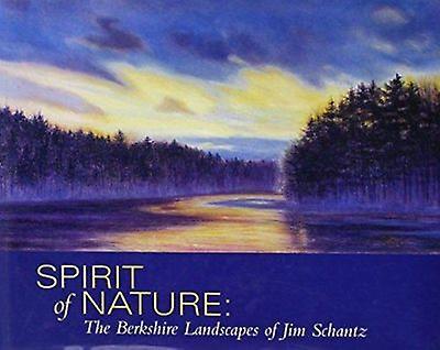 Spirit of Nature - The Berkshire Landscapes of Jim Schantz by Brougeher