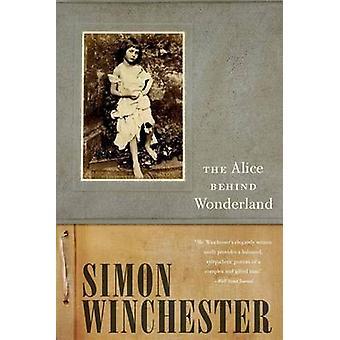 Die Alice hinter Wonderland von Simon Winchester - 9780190614546 Buch