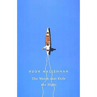 Watch That Ends the Night by Hugh MacLennan - 9780773524965 Book