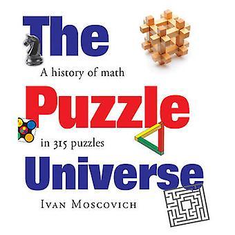 L'univers du Puzzle - l'histoire des mathématiques en 315 Puzzles par Ivan Mosco