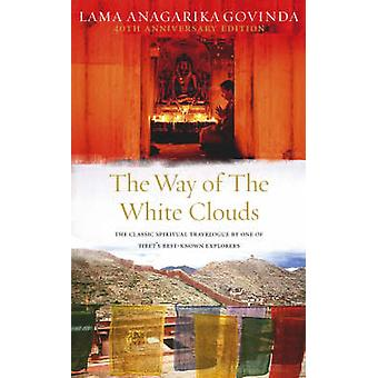 The Way of the White Clouds - The Classic Spiritual Travelogue by One