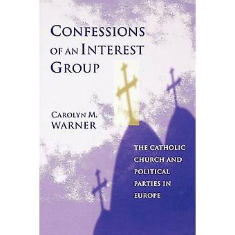 Confesiones de un grupo de interés - la iglesia católica y política P