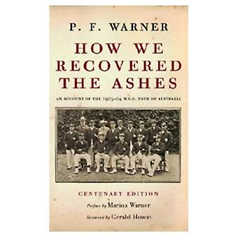 How We Recovered the Ashes: MCC Australia Tour 1903 - 1904