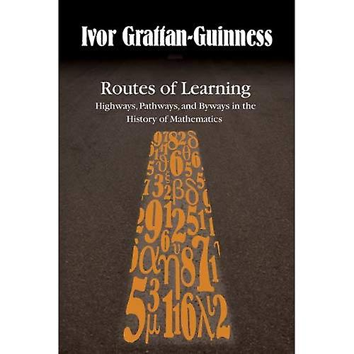 Routes of Learning  Highways, Pathways, and Byways in the History of Mathematics