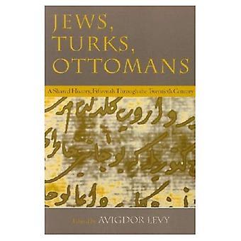 Juden, Türken und Osmanen: eine gemeinsame Geschichte, 15. bis 20. Jahrhundert (moderne jüdische Geschichte)