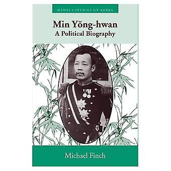 Min Yong-Hwan A Political Biography