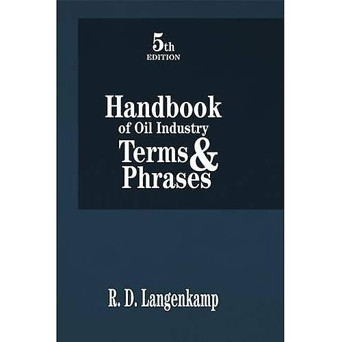 Handbook of Oil Industry Terms and Phrases (5th Edition)