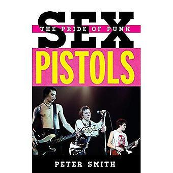 Sex Pistols: Stolthet Punk (Tempo: en Rowman & Littlefield musik serie på Rock, Pop och kultur)