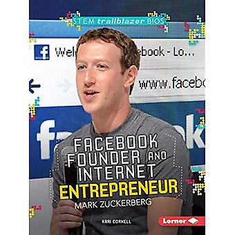 Facebook Founder and Internet Entrepreneur Mark Zuckerberg (Stem Trailblazer Bios)