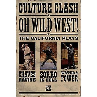 Oh, Wild West! the California Plays by Culture Clash ( Author ) ON Apr-11-2012, Paperback