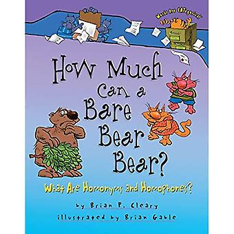 How Much Can a Bare Bear Bear?: What Are Homonyms and Homophones? (Words Are Categorical)